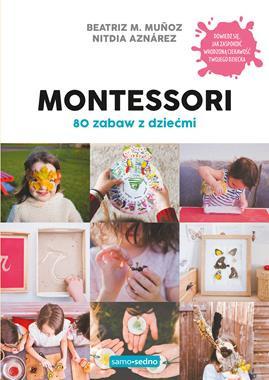Montessorii 80 zabaw z dziećmi